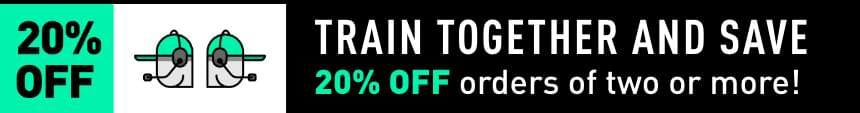 Train together and save! 20% OFF orders of two or more!